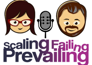Scaling Failing Prevailing podcast